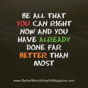 Be all you can and you have already done better than most